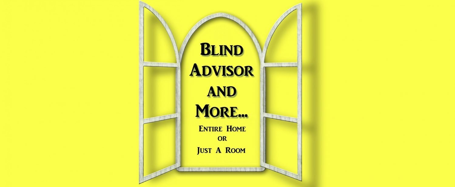 Blinds Advisor and More…